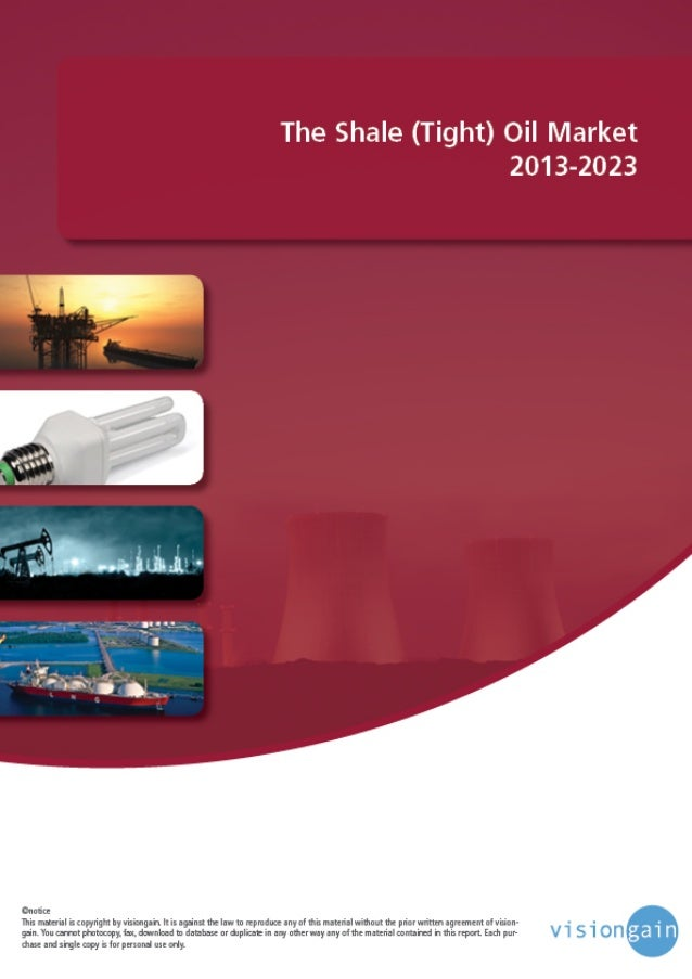 www.visiongain.com Contents 1. Executive Summary 1.1 Overview of the Shale Oil Market 1.2 Benefits of This Report 1.3 Who ...