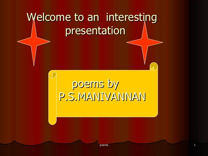 Welcome to an  interesting   presentation  poems by   P.S.MANIVANNAN