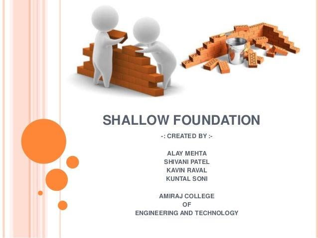 shallow foundation created by alay mehtashivani patelkavin