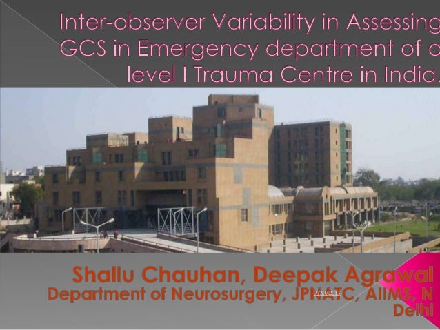 Inter-observer Variability in Assessing GCS in Emergency department of a level I Trauma Centre in India