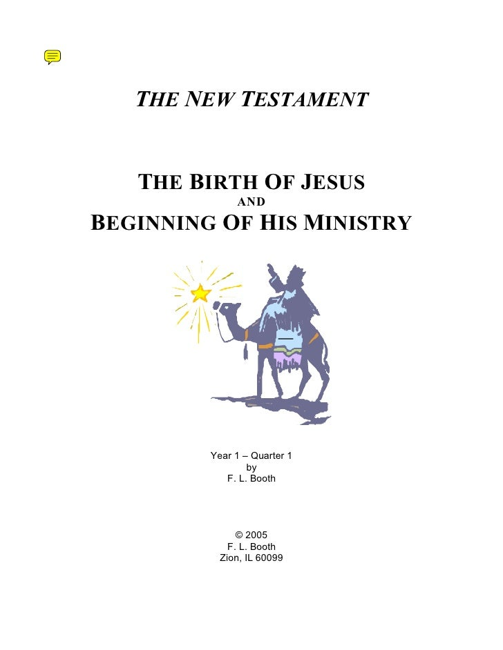 THE NEW TESTAMENT   THE BIRTH OF JESUS              ANDBEGINNING OF HIS MINISTRY         Year 1 – Quarter 1               ...