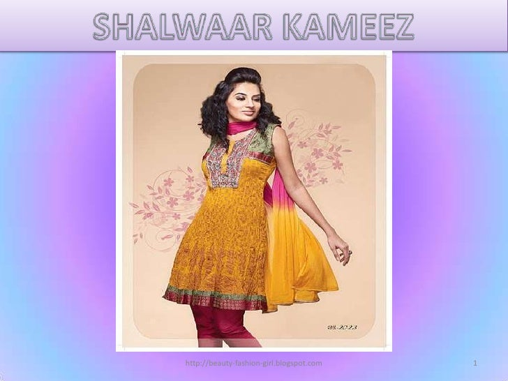 1<br />http://beauty-fashion-girl.blogspot.com<br />SHALWAARKAMEEZ<br />