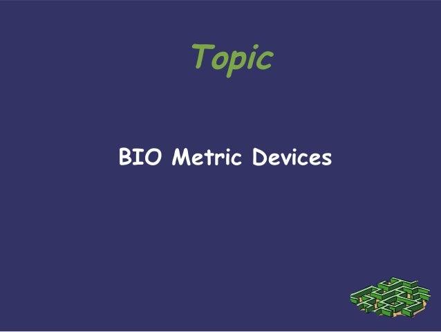 TopicBIO Metric Devices