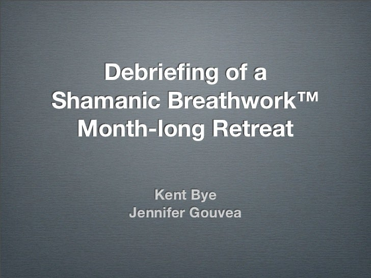 Debriefing of a Month-long Shamanic Breathwork Retreat