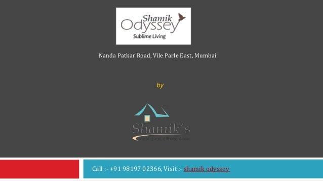 Shamik Odyssey Nanda Patkar Road, Vile Parle East, Mumbai by Shamik Enterprises Pvt Ltd Call :- +91 98197 02366, Visit :- ...