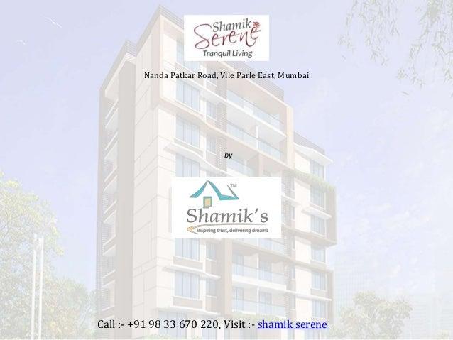 Shamik Serene by shamik at Vile Parle East, Mumbai