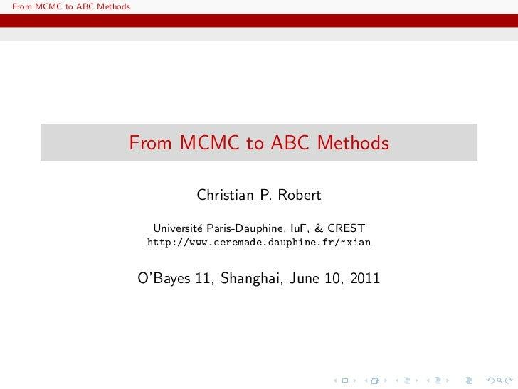 From MCMC to ABC Methods                       From MCMC to ABC Methods                                    Christian P. Ro...