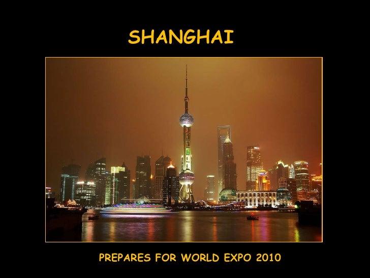 SHANGHAI PREPARES FOR WORLD EXPO 2010