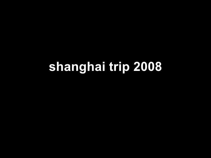shanghai trip 2008