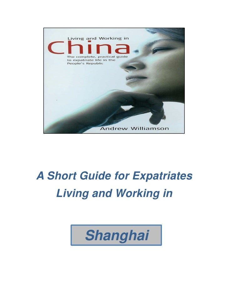 A Short Guide for Expatriates    Living and Working in           Shanghai