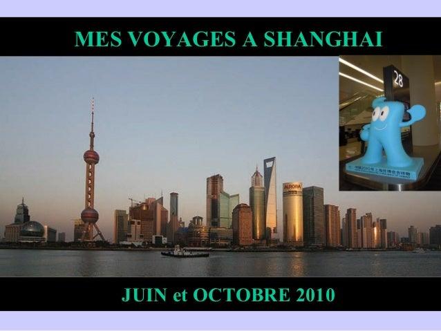 Shanghai Junio 2010 MES VOYAGES A SHANGHAI JUIN et OCTOBRE 2010