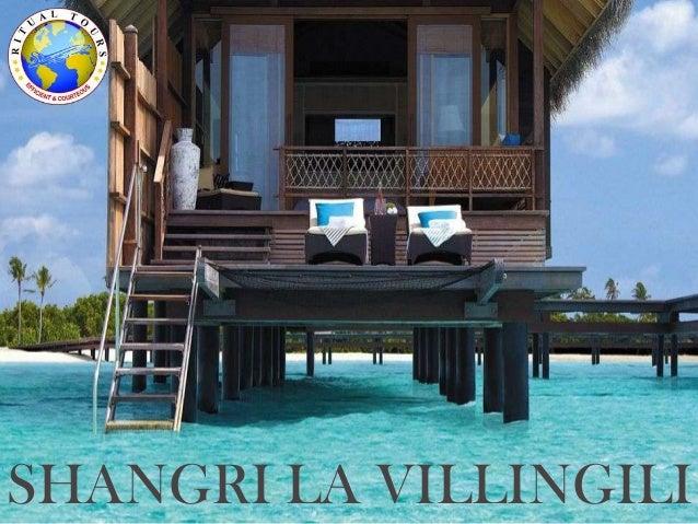 Shangri la villingili 4 Nights $ 2050 Per Person