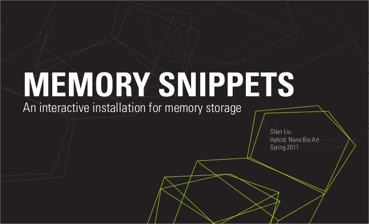 MEMORY SNIPPETSAn interactive installation for memory storage                                                 Shan Liu    ...