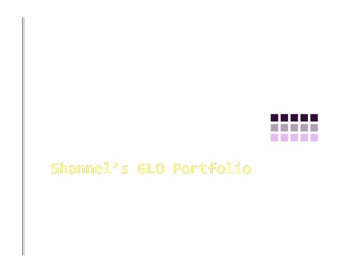 Shannel's GLO Portfolio