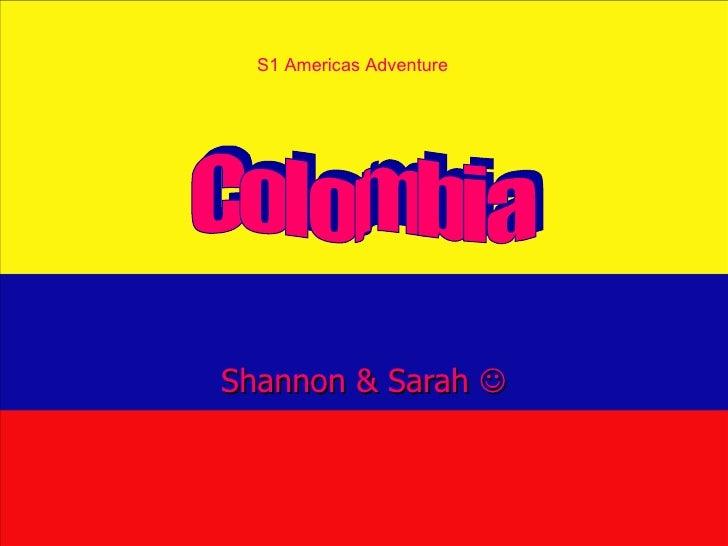 Shannon & Sarah   S1 Americas Adventure Colombia