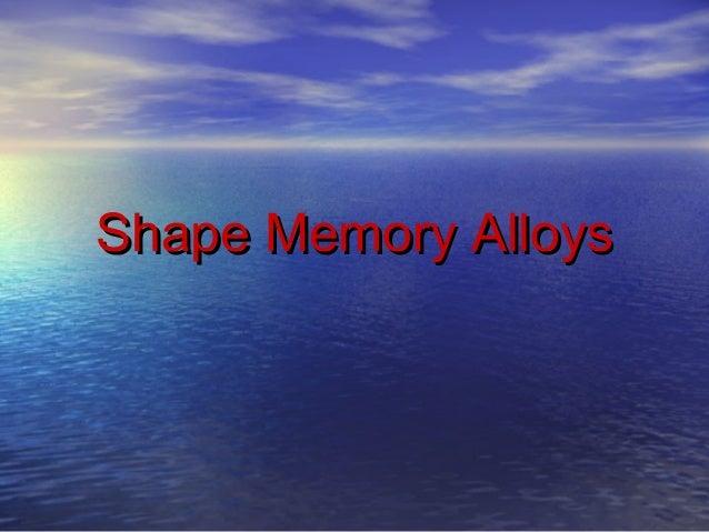 Shape Memory AlloysShape Memory Alloys