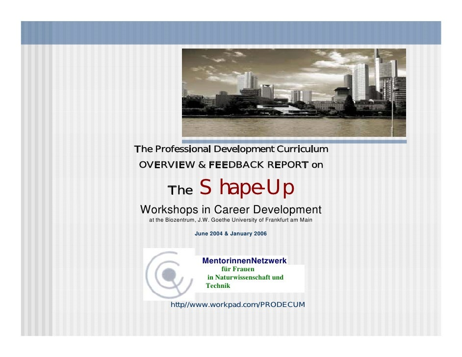The Professional Development Curriculum OVERVIEW & FEEDBACK REPORT on            The         Shape-Up  Workshops in Career...