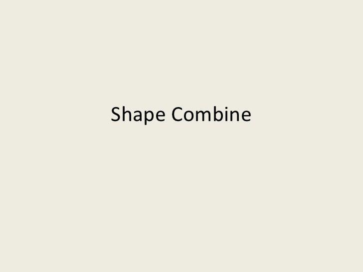 Shape Combine<br />