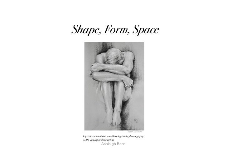 Shape, Form, Space  http://www.antoineart.com/drawings/male_drawings/pag  es/05_ron-figure-drawing.htm                 Ash...