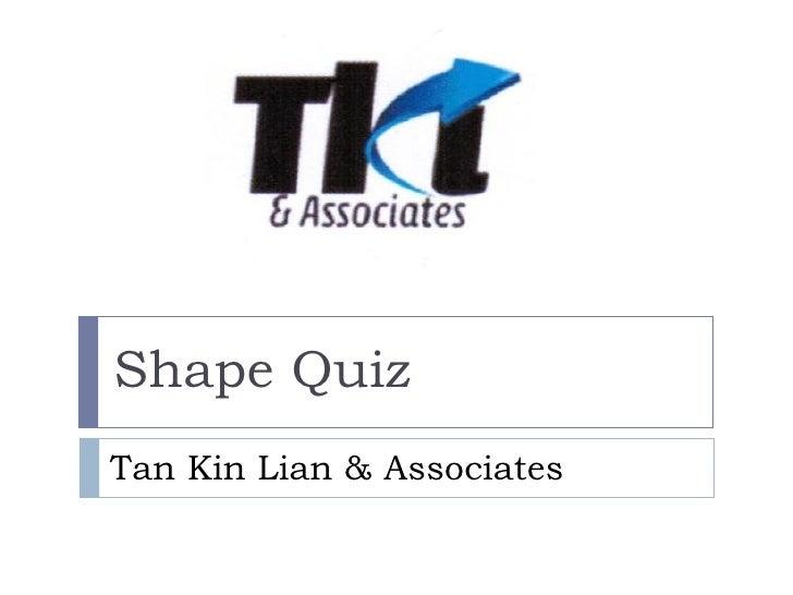 Tan Kin Lian & Associates Shape Quiz