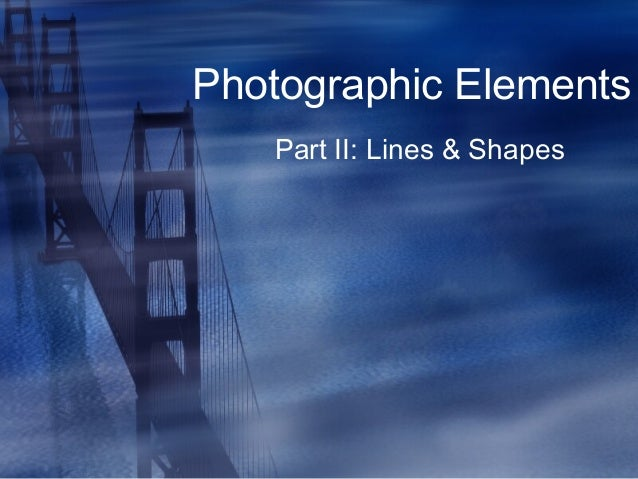 Photographic Elements Part II: Lines & Shapes