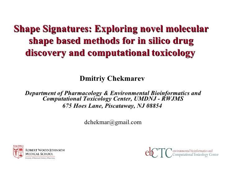Dmitriy Chekmarev   Department of Pharmacology & Environmental Bioinformatics and Computational Toxicology Center, UMDNJ -...