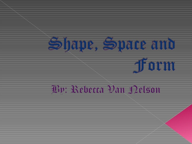 Form Shape And Space : Shape space and form