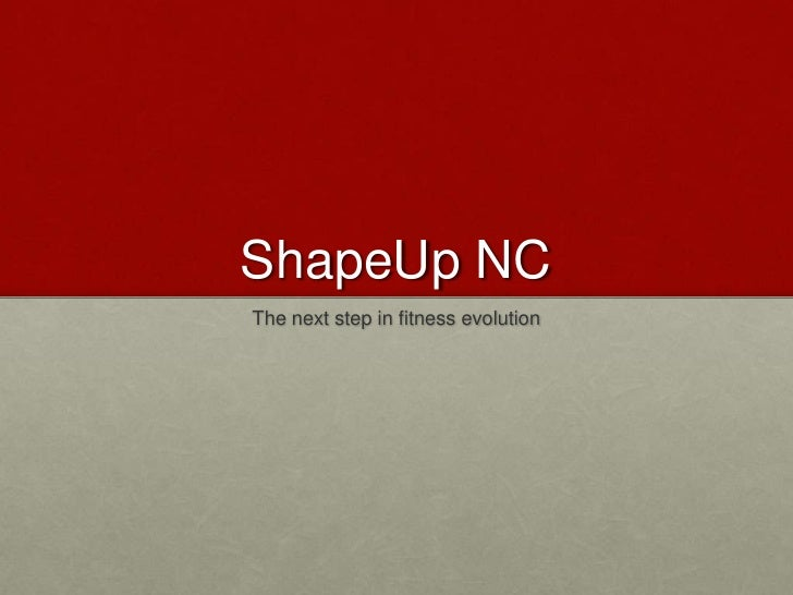 ShapeUp NCThe next step in fitness evolution