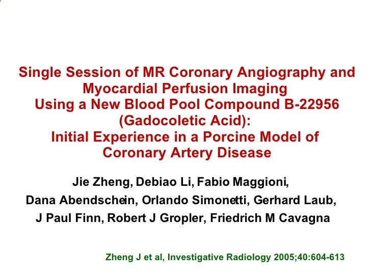 Single Session of MR Coronary Angiography and Myocardial Perfusion Imaging  Using a New Blood Pool Compound B-22956 (Gadoc...