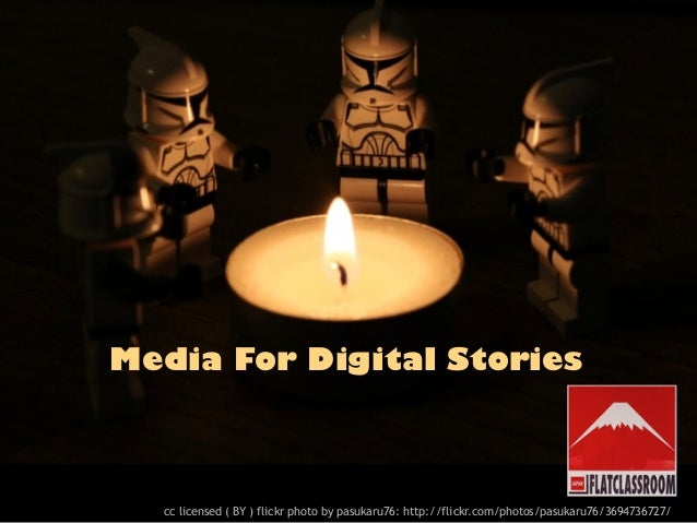 Media For Digital Stories  cc licensed ( BY ) flickr photo by pasukaru76: http://flickr.com/photos/pasukaru76/3694736727/