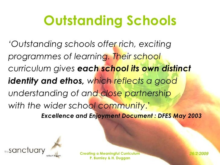 Creating a Meaningful Curriculum<br />P. Burnley & H. Duggan<br />Outstanding Schools<br />'Outstanding schools offer rich...