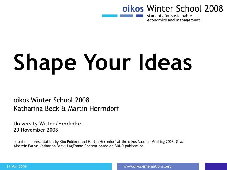 Shaping Ideas – LogFrame Workshop at the oikos Winter School 2008