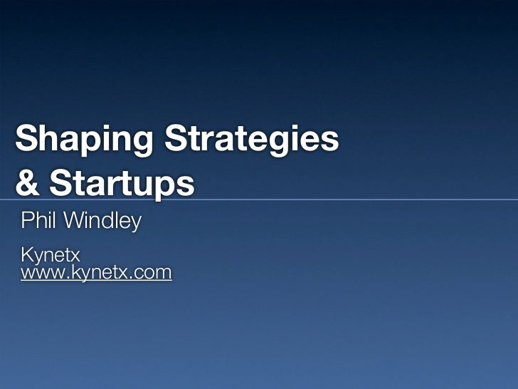 Shaping strategies and Startups