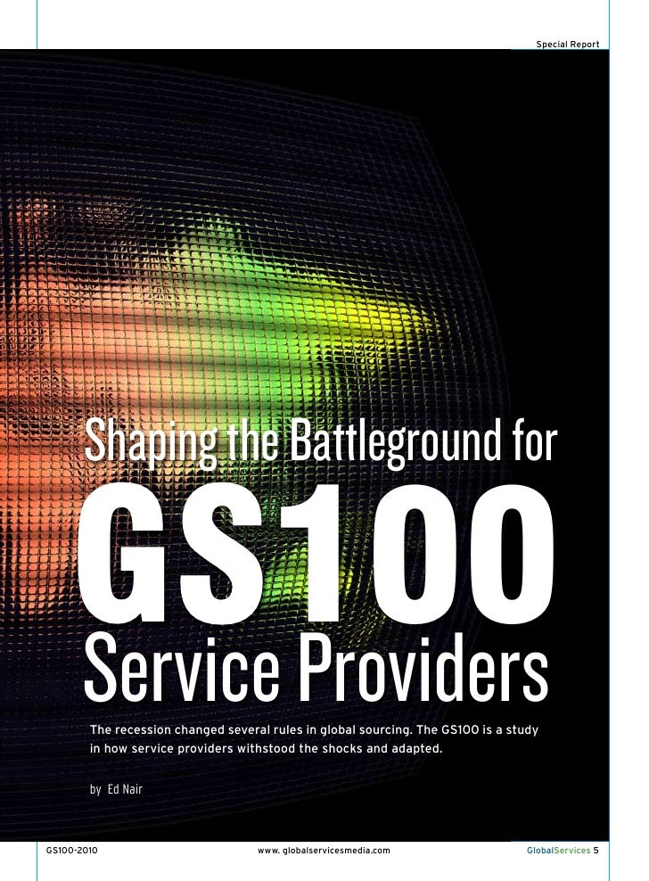 Special Report            Shaping the Battleground for      GS100     Service providers         The recession changed seve...