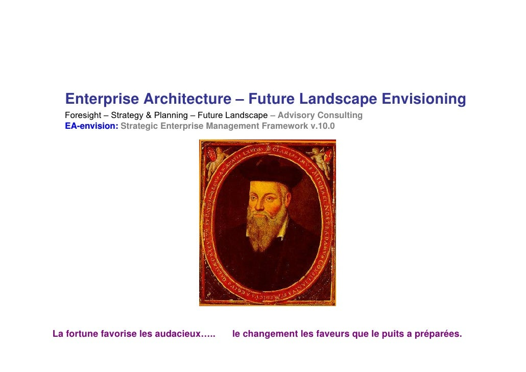 Enterprise Architecture – Future Landscape Envisioning  Foresight – Strategy & Planning – Future Landscape – Advisory Cons...
