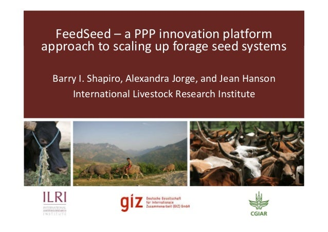 FeedSeed - A PPP innovation platform approach to scaling up forage seed systems