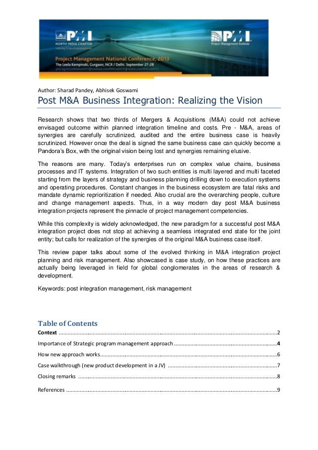 Author: Sharad Pandey, Abhisek Goswami Post M&A Business Integration: Realizing the Vision Research shows that two thirds ...
