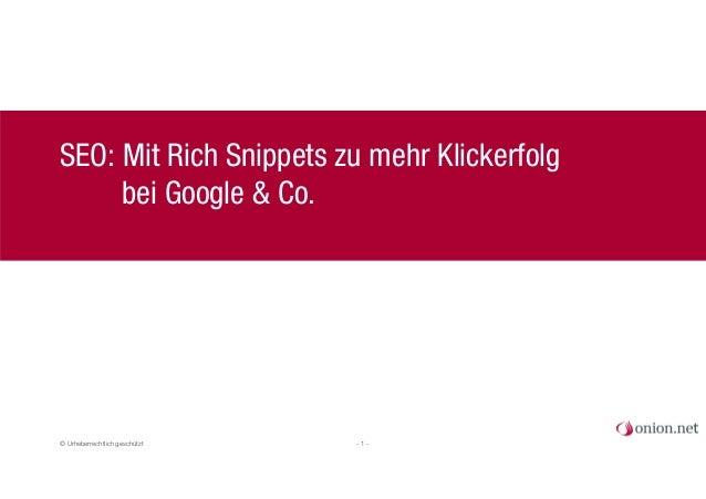 © Urheberrechtlich geschützt - 1 - SEO: Mit Rich Snippets zu mehr Klickerfolg bei Google & Co.