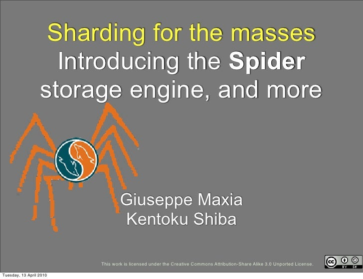 Sharding for the masses                    Introducing the Spider                  storage engine, and more               ...