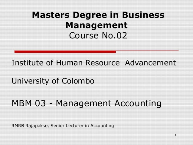 Masters Degree in Business Management Course No.02 Institute of Human Resource Advancement University of Colombo  MBM 03 -...