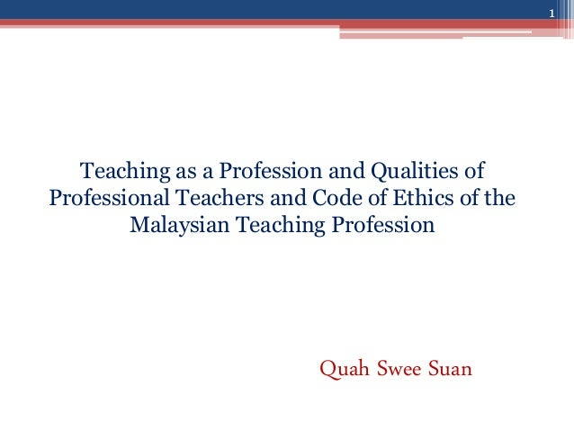 Profession and code of ethics of the malaysian teaching profession