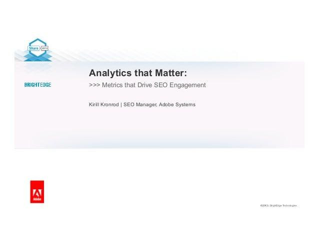 Metrics & Analytics That Matter - Kirill Kronrod, SEO Manager, Adobe