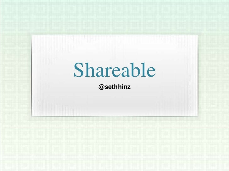 Shareable  @sethhinz