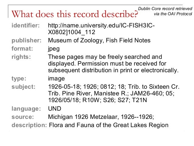 Dublin Core record retrieved via the OAI Protocol  What does this record describe? identifier:  http://name.university.edu...