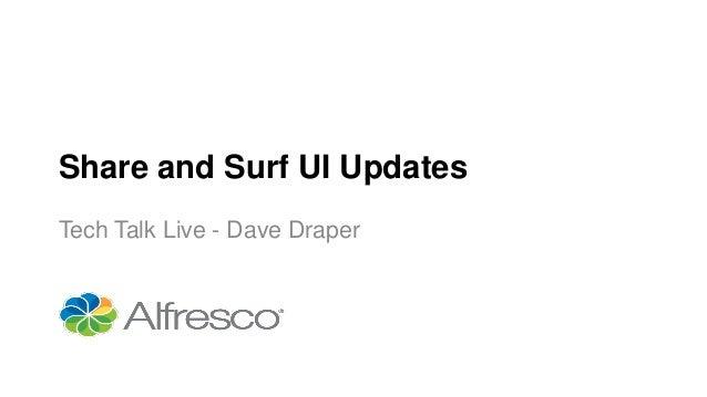 Share and Surf UI Updates Tech Talk Live - Dave Draper