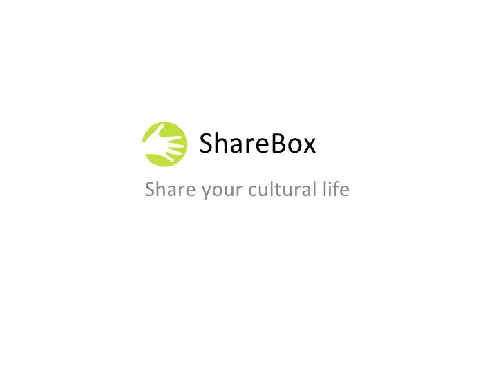 ShareBox Share your cultural life