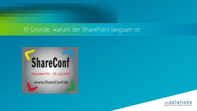 10 Gründe, warum der SharePoint langsam ist