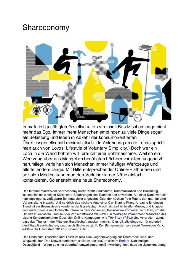 Shareconomy In materiell gesättigten Gesellschaften streichelt Besitz schon lange nicht mehr das Ego. Immer mehr Menschen ...