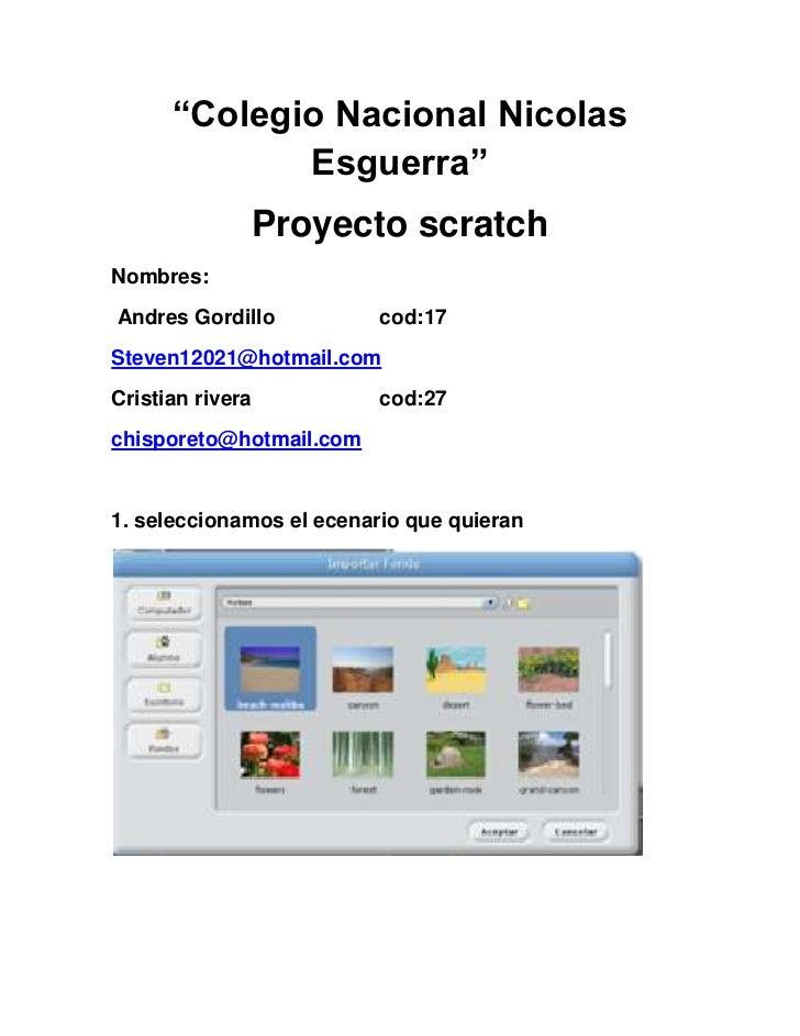 """""""Colegio Nacional Nicolas             Esguerra""""              Proyecto scratchNombres:Andres Gordillo           cod:17Steve..."""