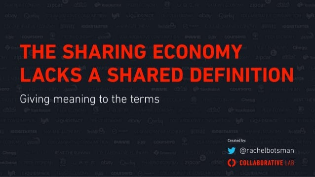 THE SHARING ECONOMY LACKS A SHARED DEFINITION: GIVING MEANING TO THE TERMS